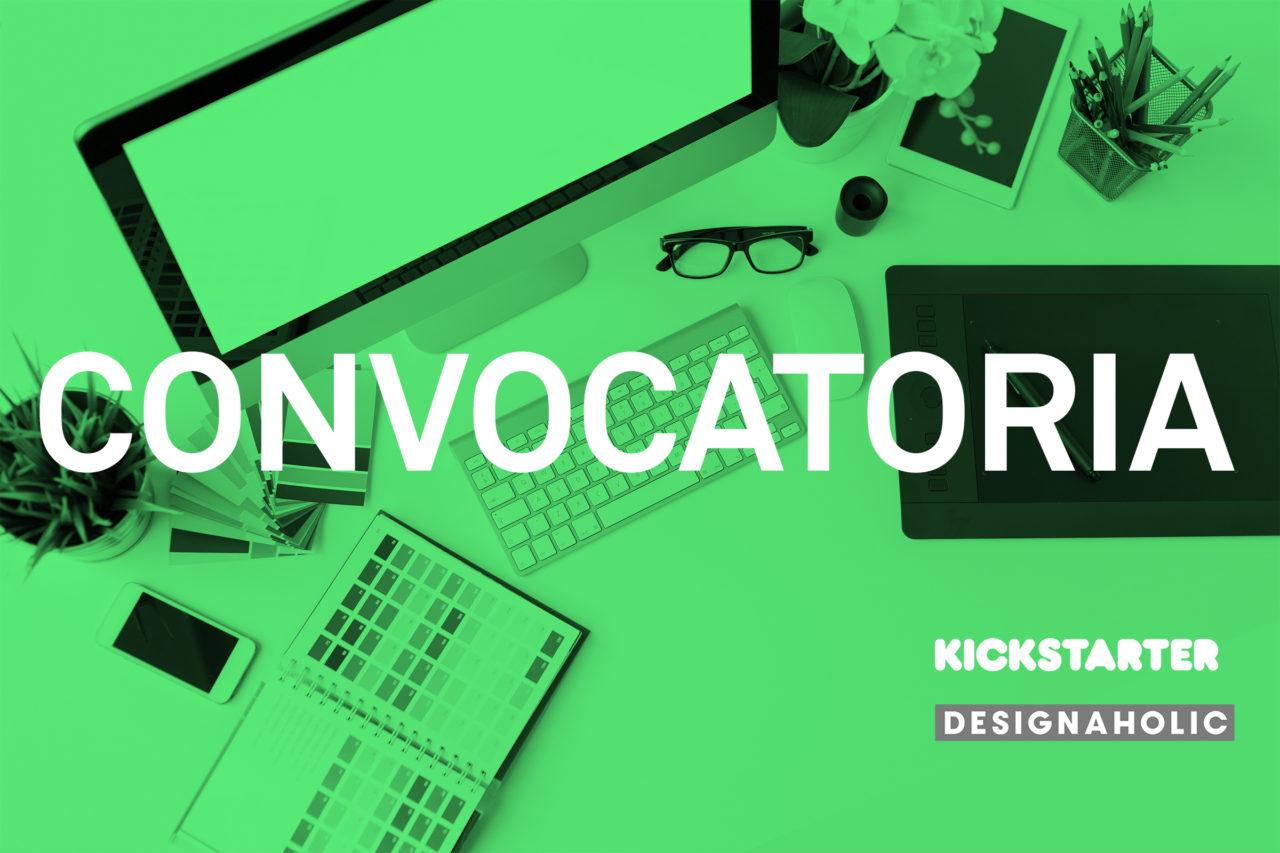 Participa en la Convocatoria Kickstarter + Designaholic
