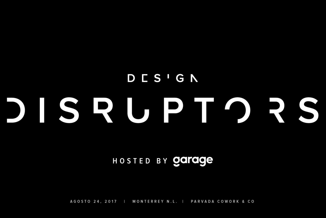 Garage presenta: Design Disruptors
